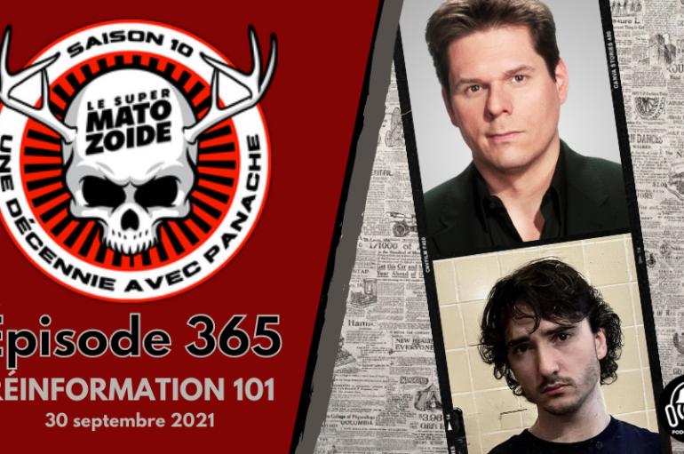 Le Super Matozoïde – S10#365: Réinformation 101