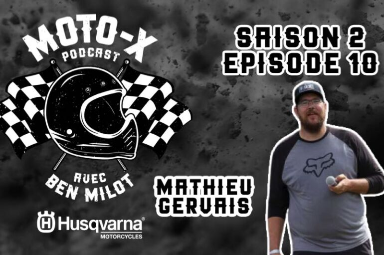 Moto-X Podcast avec Ben Milot – S02 – EP10: Mathieu Gervais