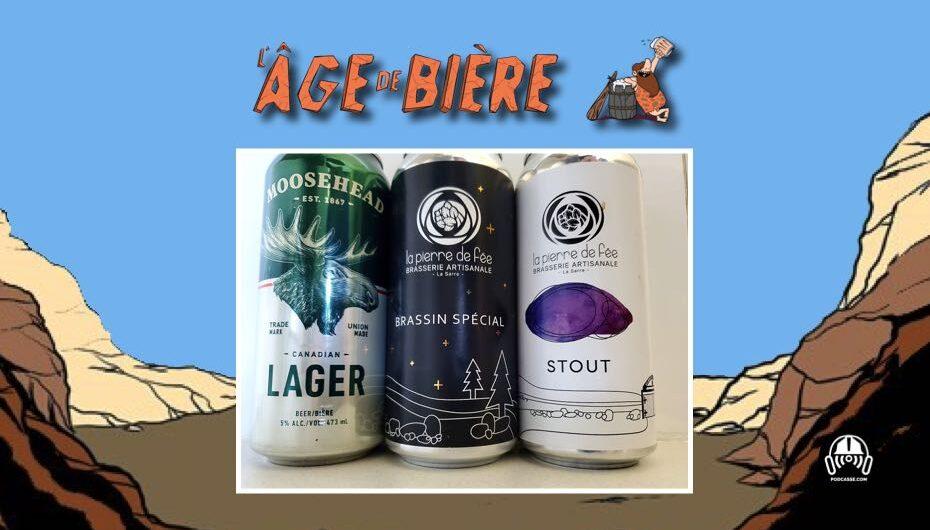 L'Âge de Bière – S03 – EP36: Moosehead Lager, Witbier et Stout de La Pierre de Fée