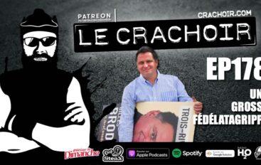 Le Crachoir – EP178: Une grosse Fédélatagrippe