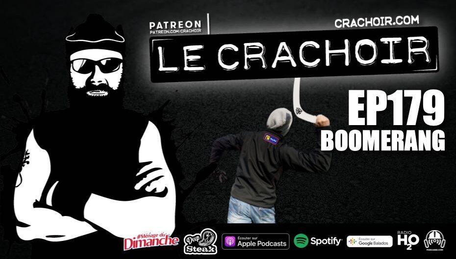 Le Crachoir – EP179: Boomerang