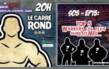 Le Carré Rond – S05 – EP15: Le Top 5 des workers les plus SUR-estimés